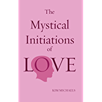The Mystical Initiations of Love (The Path to Self-Mastery Book 5) (English Edition)