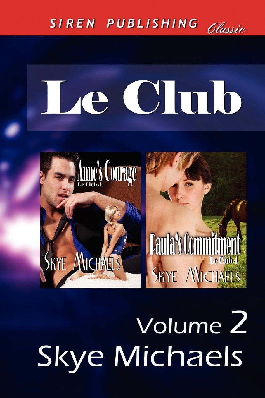 Le Club, Volume 2 [Anne's Courage: Paula's Commitment] (Siren Publishing Classic) pdf epub