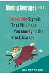 Moving Averages 101: Incredible Signals That Will Make You Money in the Stock Market Kindle Edition