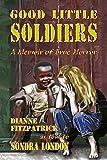 Good Little Soldiers: A Memoir of True Horror