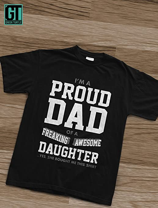 83f36b46 Proud Dad of A Freaking Awesome Daughter - Gift Idea for Daddy for Dads Funny  T-Shirt: Amazon.co.uk: Clothing