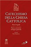 Catechismo della Chiesa Cattolica: Testo integrale Nuovo commento teologico-pastorale