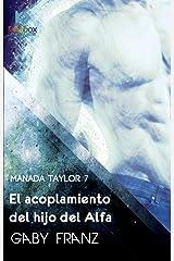 El acoplamiento del hijo del Alfa (Manada Taylor nº 7) Edición Kindle