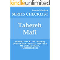 Tahereh Mafi - SERIES CHECKLIST - Reading Order of SHATTER ME, SHATTER ME COLLECTIONS, FURTHERMORE (English Edition)