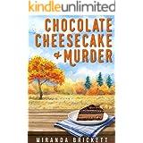 Chocolate Cheesecake & Murder (The Prairie Crocus Cozy Mystery Series Book 2)