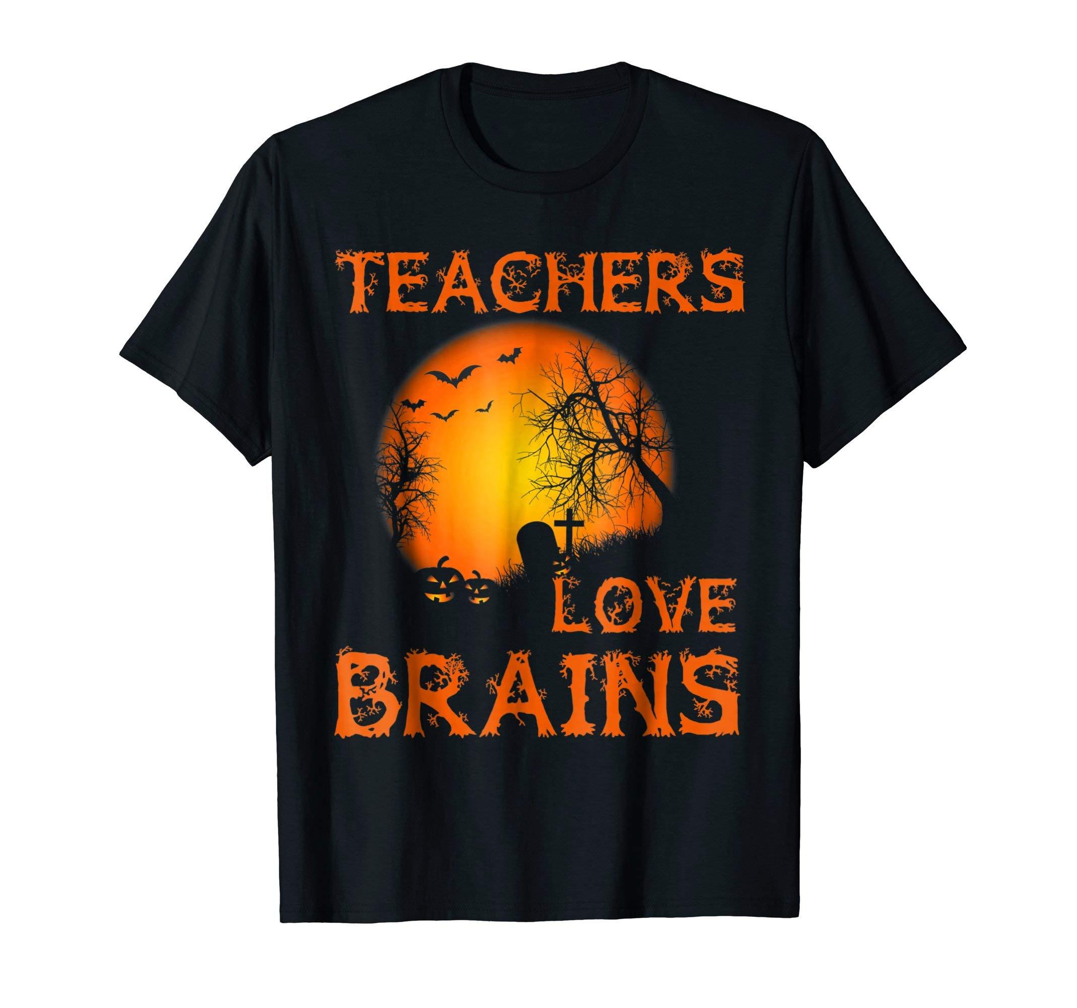 Teachers Love Brains Happy Halloween T-Shirt