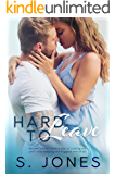 Hard To Leave (The Hard Series Book 3)