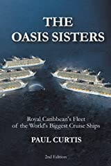 The Oasis Sisters: Royal Caribbean's Fleet of the World's Biggest Cruise Ships Paperback