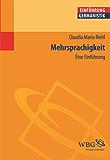 Mehrsprachigkeit: Eine Einführung (Germanistik kompakt)