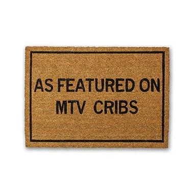 Funny doormat As Featured On MTV Cribs  Coir Doormat (20 x 30 Inch) - Funny welcome mat - Cute doormat - Funny mat - Outdoor mat - Non-slip doormat