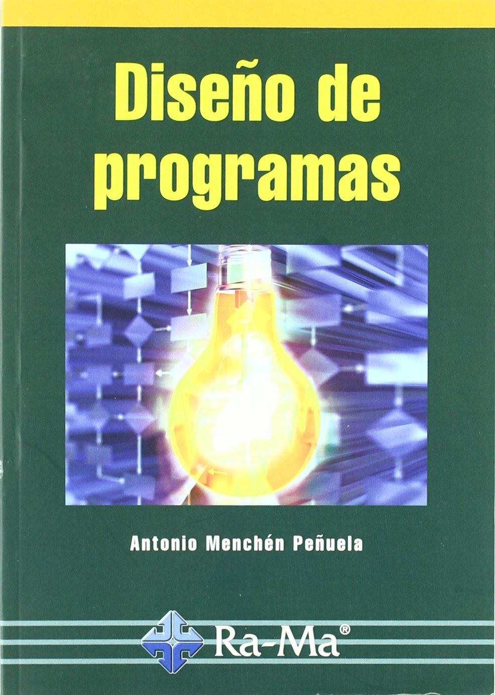 Diseño de programas Tapa blanda – 1 jun 2010 A. Menchen Antonio Garcia Tome 8478979891 1708395