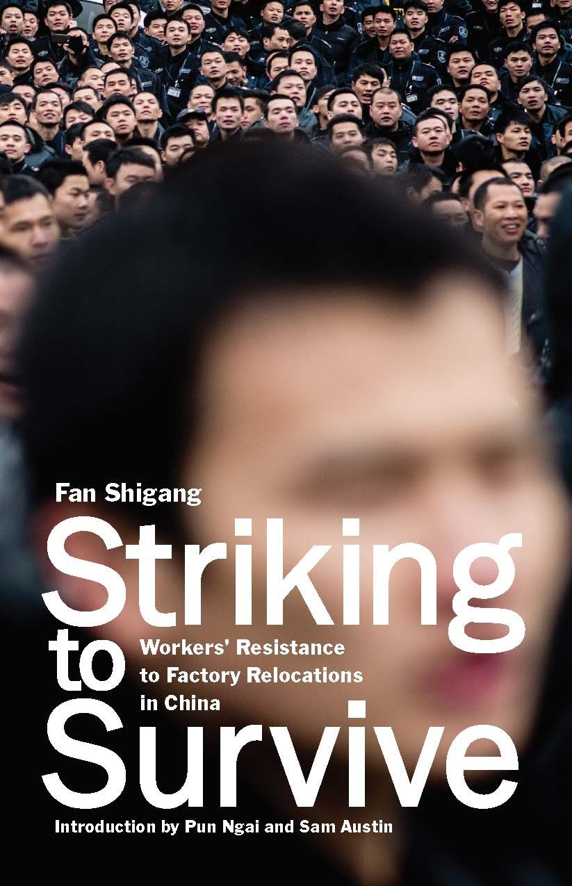 Striking to Survive: Workers' Resistance to Factory Relocations in China ebook