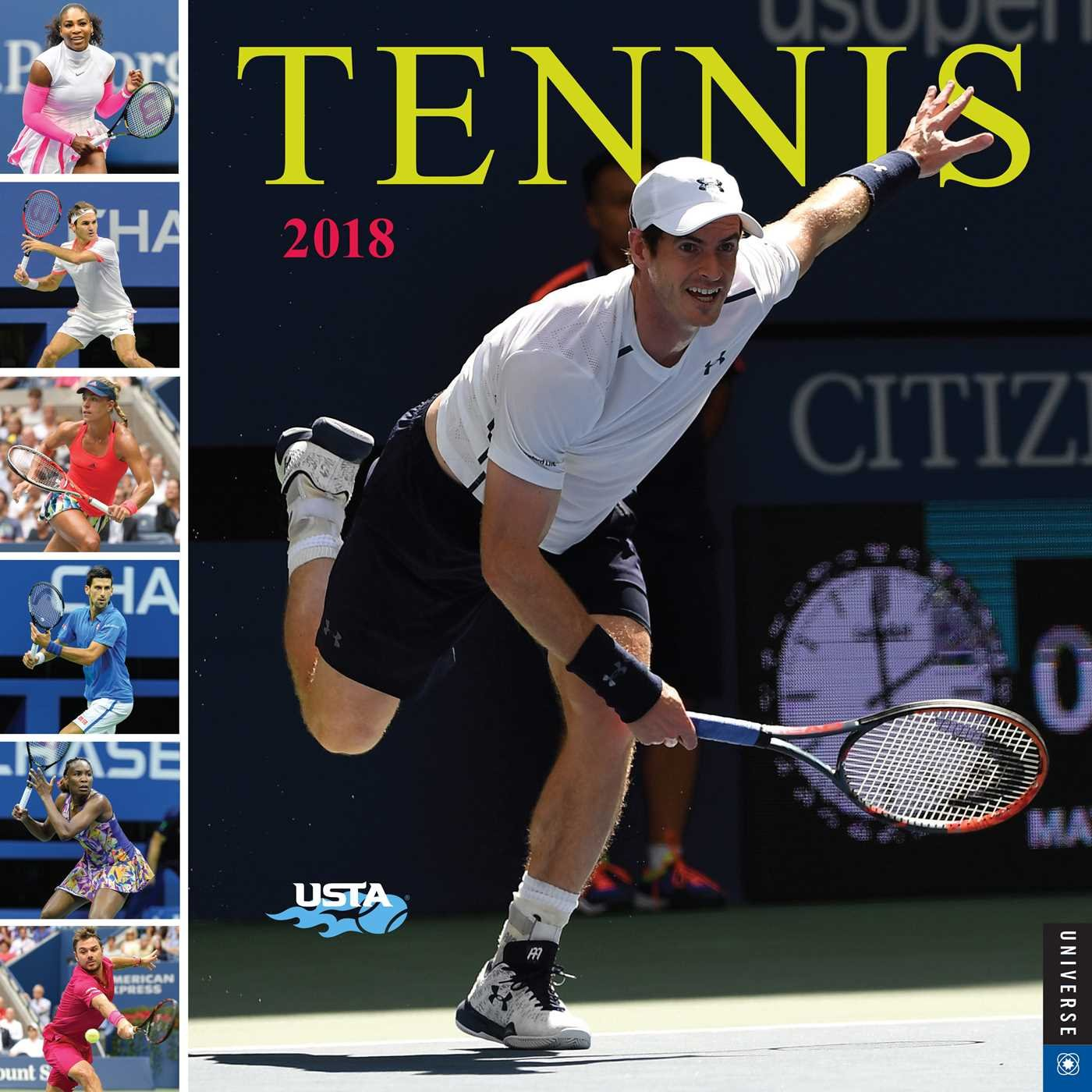 Tennis The U.S. Open 2018 Wall Calendar: The Official Calendar of the United States Tennis Association by Universe Publishing