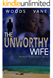 The Unworthy Wife: A romantic mystery (Murder in Paradise Series Book 1)