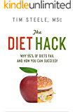 The Diet Hack: Why 95% of diets fail and how you can succeed