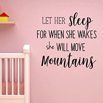 Amazon Com Let Her Sleep For When She Wakes She Will Move Mountains