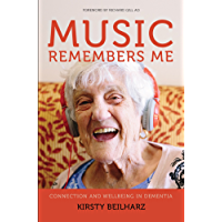 Music remembers me: Connection and wellbeing in dementia