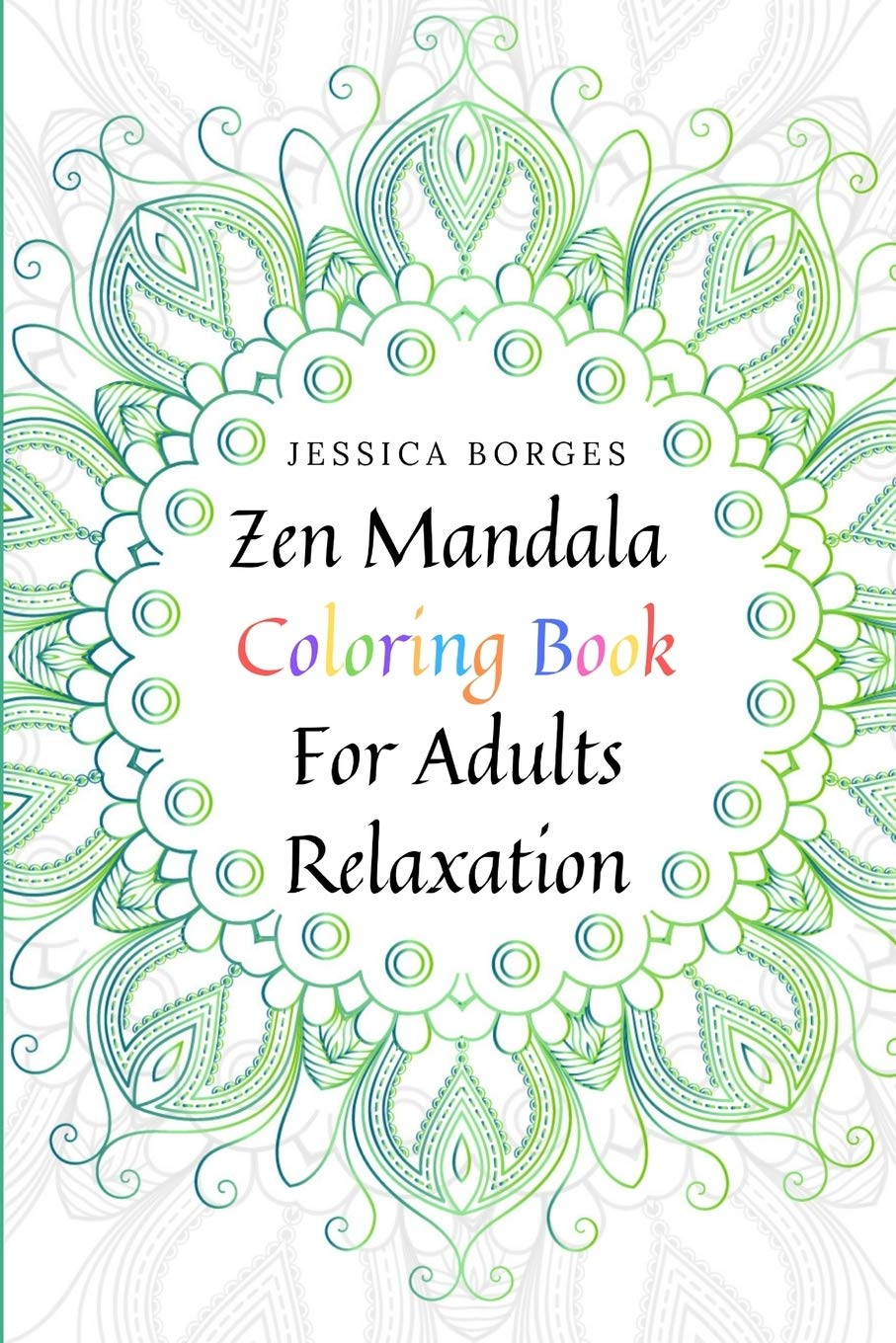 Amazon Com Zen Coloring Book For Adults Relaxation Coloring Pages For Meditation Coloring Pages For Adults 9781688416574 Borges Jessica Books