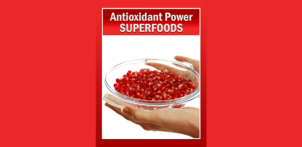 Antioxidant Power: Superfoods - incensecentral.us