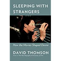 Sleeping with Strangers: How the Movies Shaped Desire