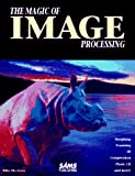 Magic of Image Processing, Morrison, Mike, 0672303159