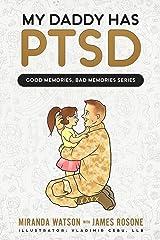 My Daddy has PTSD (Good Memories, Bad Memories Series) Paperback