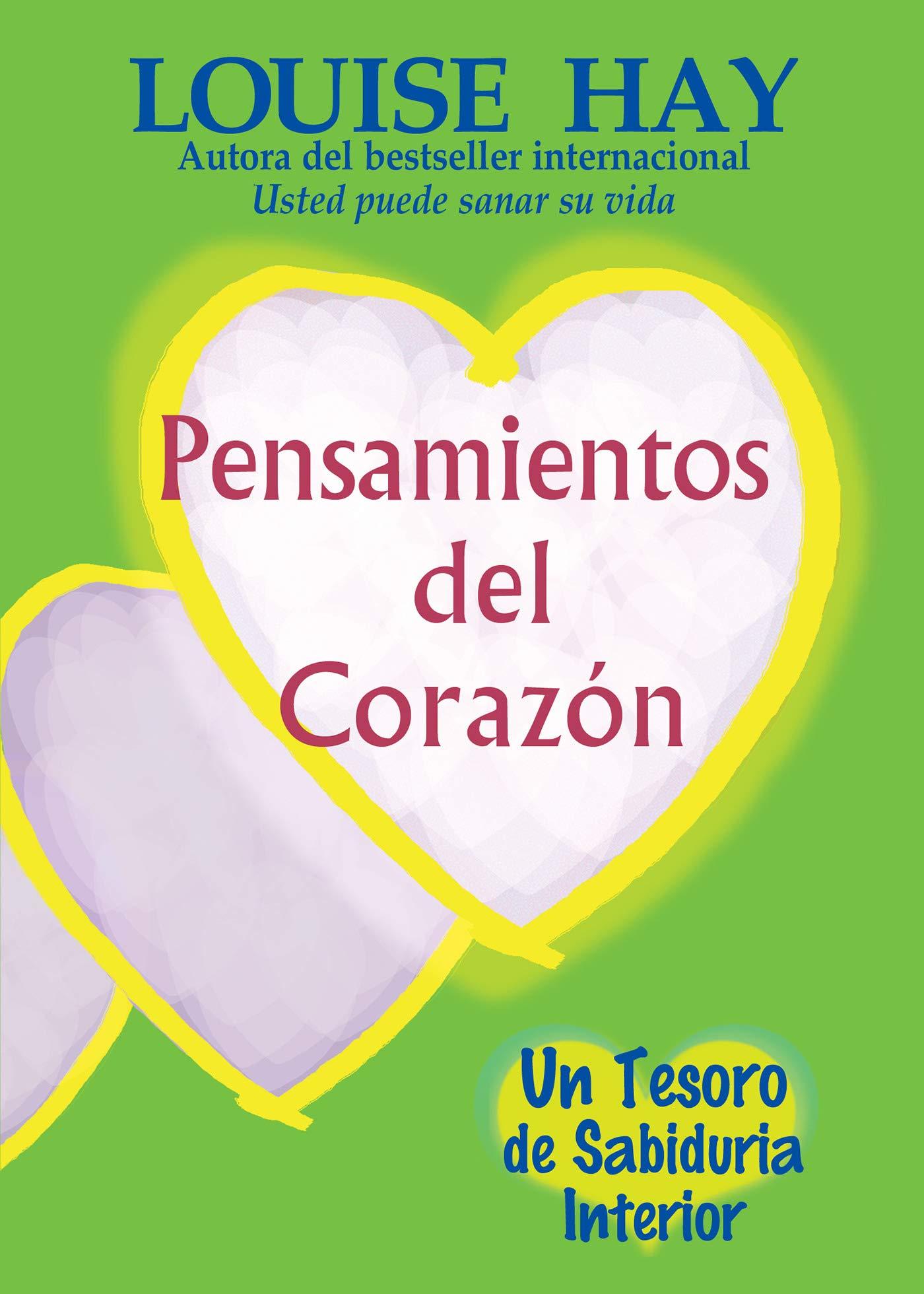 Pensamientos del Corazón: Un Tesoro de Sabiduria Interior: Amazon.es: Hay, Louise L.: Libros