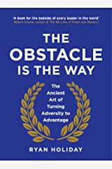 The Obstacle is the Way: The Ancient Art of Turning Adversity to Advantage Hardcover