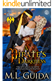 A Pirate's Darkness: Paranormal Historical Vampire Pirate Romance (Legends of the Soaring Phoenix Book 6)