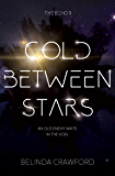 Cold Between Stars (The Echo Book 1)