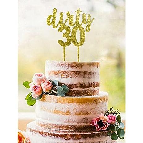 Amazoncom Gold DIRTY 30 Acrylic Cake Topper Dirty Thirty Cake