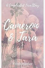 Cameron & Tara : A Complicated Love Story Kindle Edition