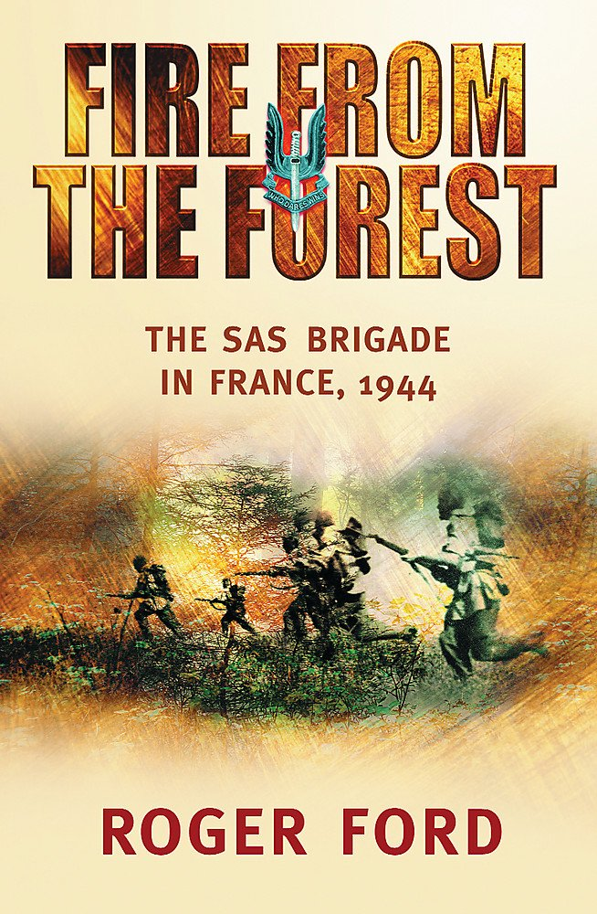 Fire from the Forest : The SAS Brigade in France, 1944 ebook
