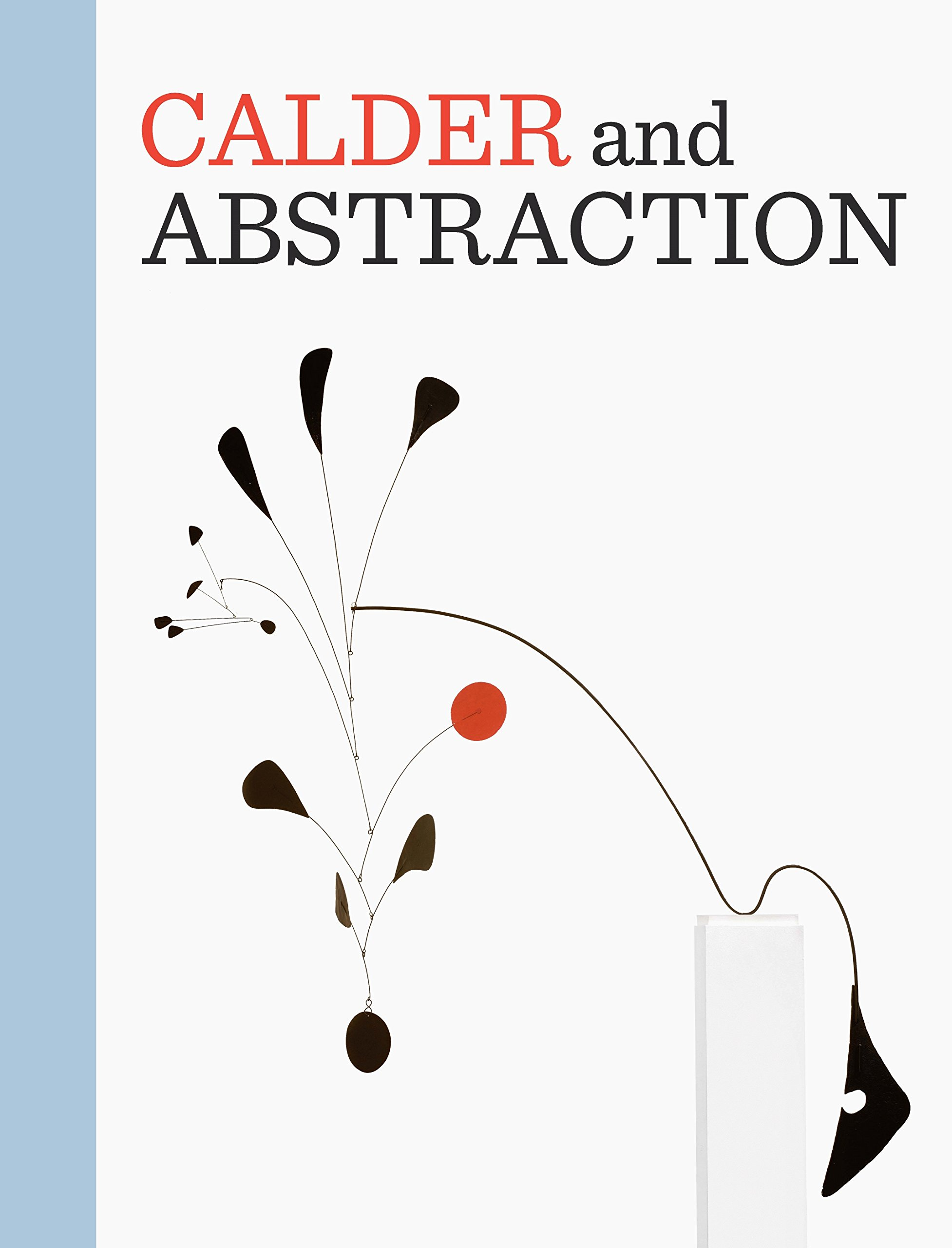 Calder and Abstraction: From Avant-Garde to Iconic by Prestel USA
