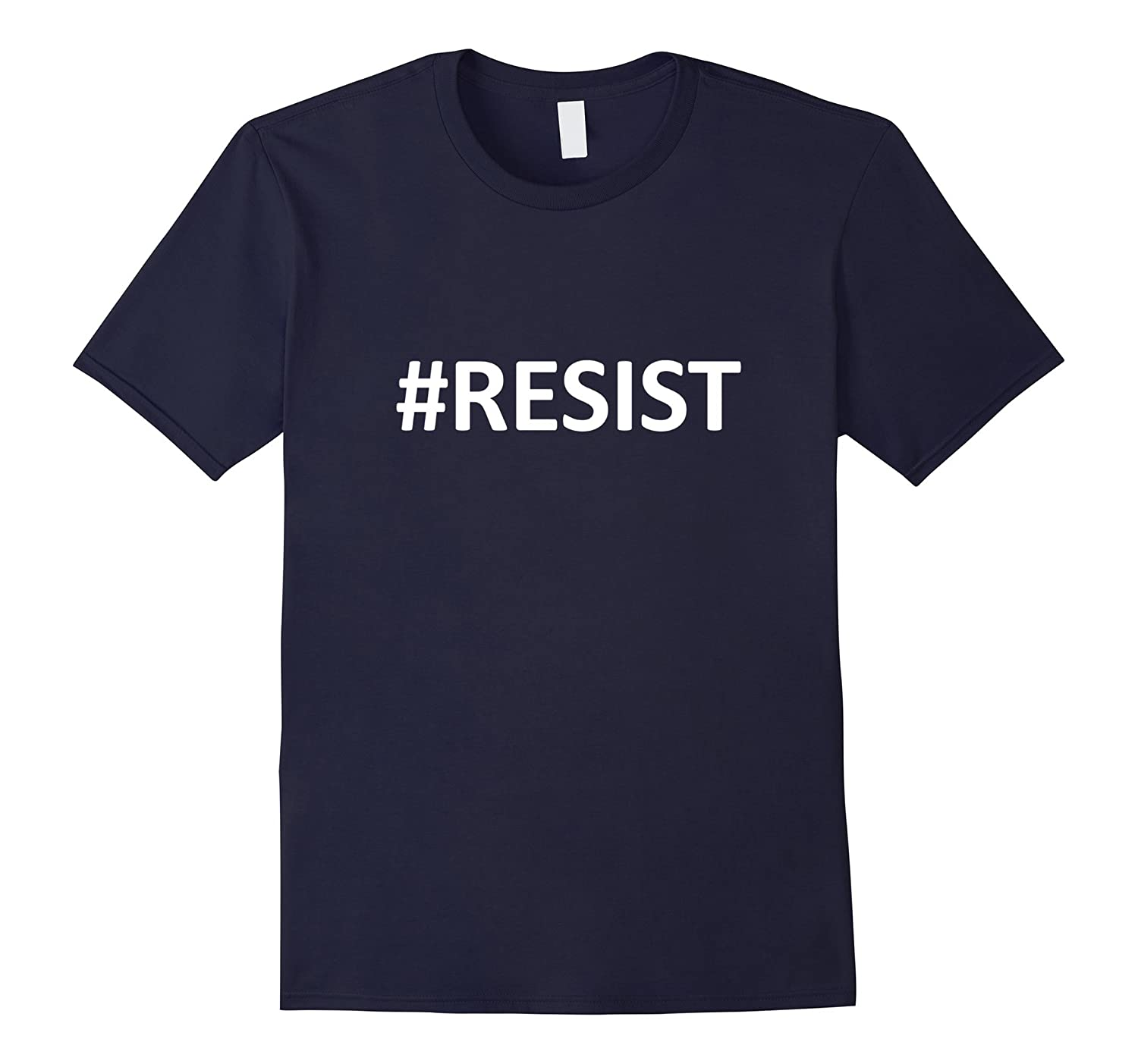 #RESIST Anti-Trump Resist T-Shirt