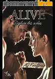 Alive : déploie tes ailes
