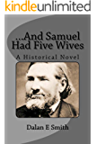...And Samuel Had Five Wives