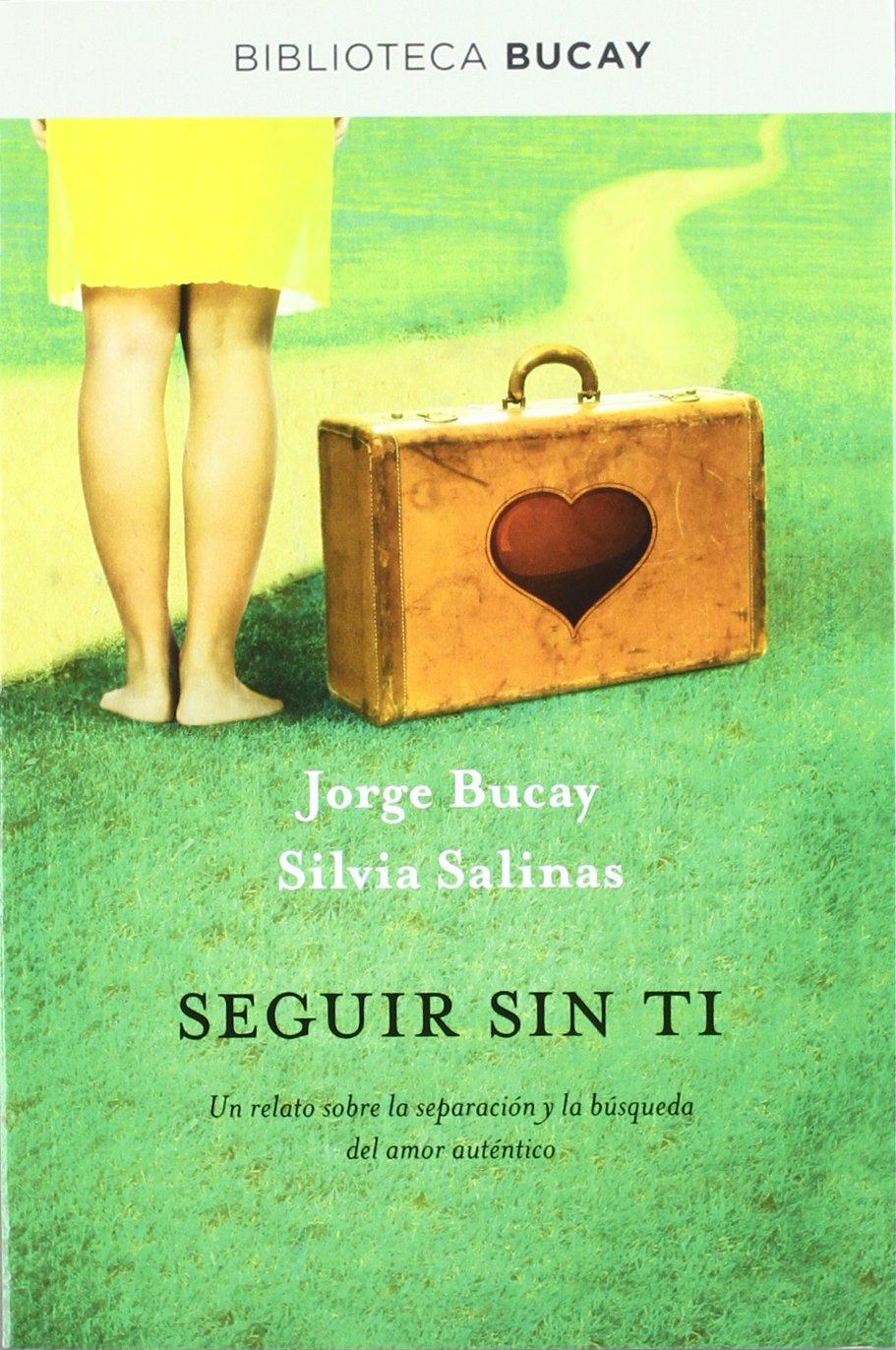 Seguir sin ti: Un relato sobre la separación y la búsqueda del amor auténtico (DIVULGACIÓN)