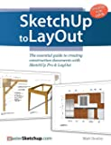 SketchUp to LayOut: The essential guide to creating construction documents with SketchUp Pro & LayOut