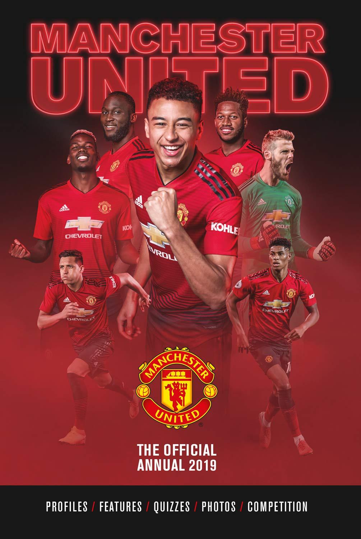 The Official Manchester United Annual 2019 Bartram Steve Clayton David Liverpool Fc James Josh Match Magazine 9781912595143 Amazon Com Books