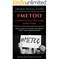#MeToo: A Collection of True Story Crimes Against Women