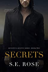 Secrets (Deceitful Destiny Series) Kindle Edition