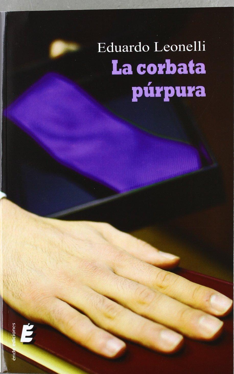 La corbata púrpura: Amazon.es: Leonelli García, Eduardo: Libros