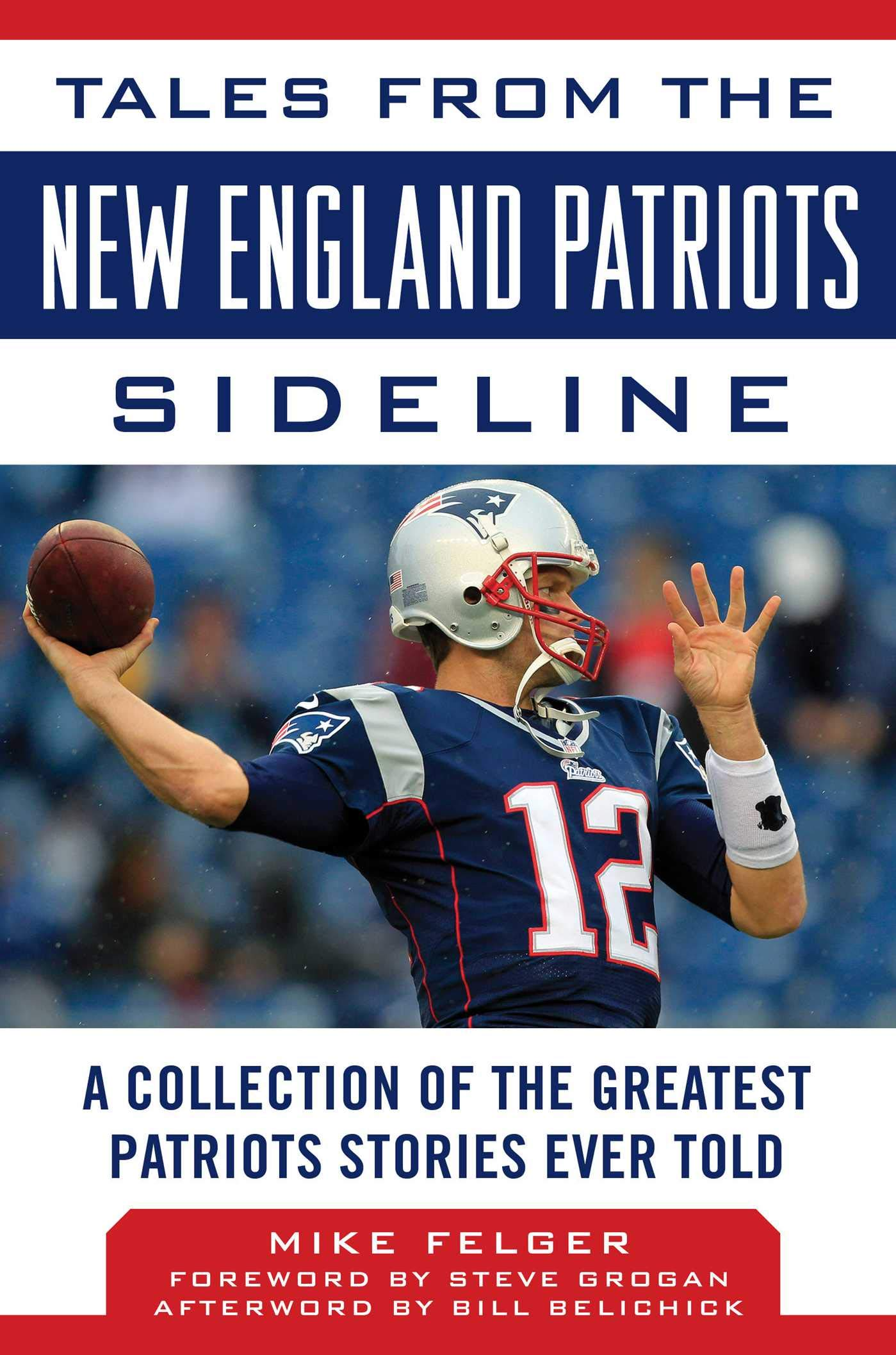 cc5ee87f505a94 Tales from the New England Patriots Sideline: A Collection of the Greatest  Patriots Stories Ever Told Hardcover – 19 Oct 2017