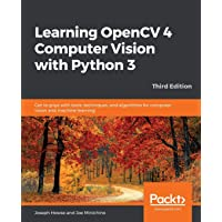 Learning OpenCV 4 Computer Vision with Python 3: Get to grips with tools, techniques, and algorithms for computer vision…