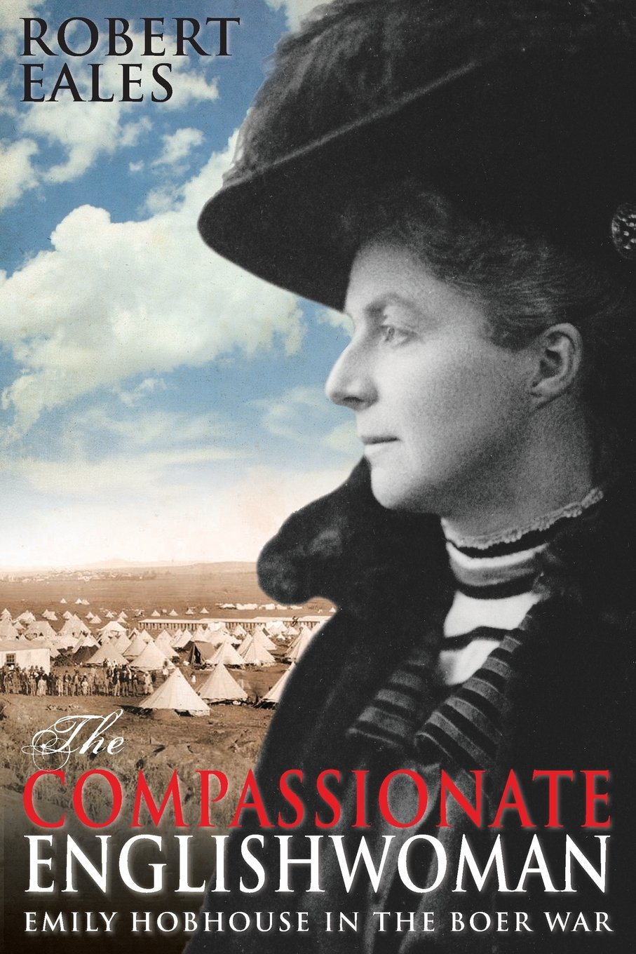 The Compassionate Englishwoman: Emily Hobhouse in the Boer War ebook