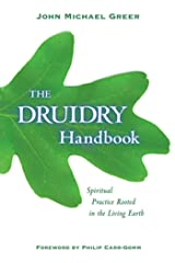 The Druidry Handbook: Spiritual Practice Rooted in the Living Earth Kindle Edition