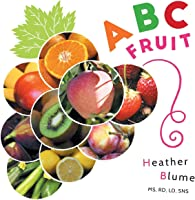 ABC Fruit: Learn The Alphabet With Fruit-Filled