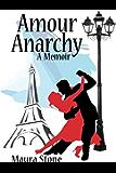 Amour Anarchy, a Memoir