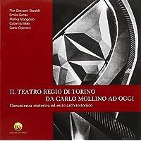 Il teatro regio di Torino da Carlo Mollino ad oggi